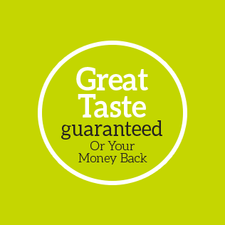 Great taste guaranteed or your money back.