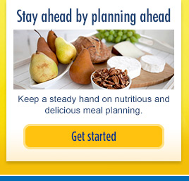 Stay ahead by planning ahead: Keep a steady hand on nutritious and delicious meal planning