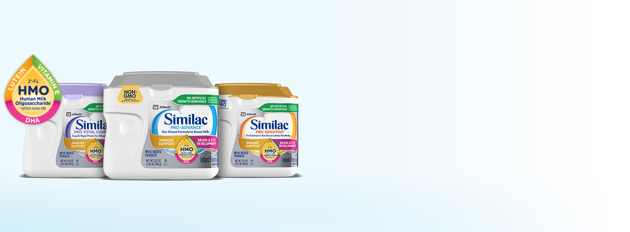 Similac Pro-Advance, Similac Pro-Sensitive, and Similac Pro-Total Comfort with 2'-FL Human Milk Oligosaccharide, an immune nourishing prebiotic previously only found in breast milk.