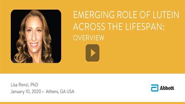 A video on the emerging role of lutein across the lifespan, presented by Lisa Renzi, PhD