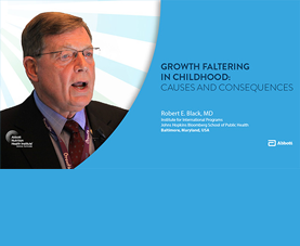 A slide introduces Robert E. Black's video presentation on Growth Faltering in Childhood.