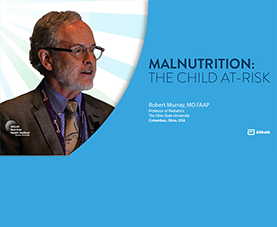 A slide introduces Robert Murray's video presentation on Malnutrition: The Child At-Risk.