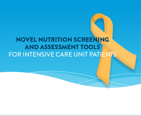 A slide introduces a presentation on novel nutrition screening and assessment tools for intensive care unit patients.