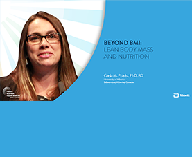 A slide introduces Carla Prado's presentation, Beyond BMI: Lean Body Mass and Nutrition.