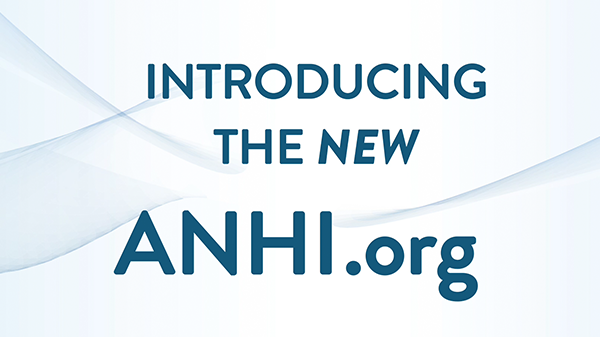 INTRODUCING THE NEW ANHI.ORG