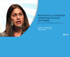 A slide introduces Suzette Pereira's presentation, Putting It All Together: Improving Clinical Outcomes by Supporting Muscle.