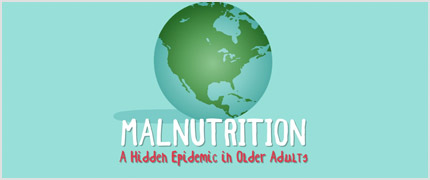 Earth with caption reading: Malnutrition, A hidden epidemic in older adults