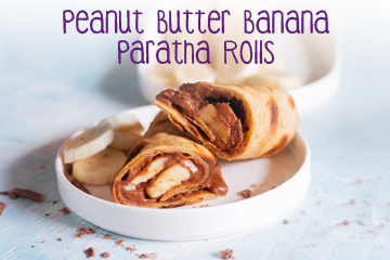 Peanut Butter Banana Paratha Rolls - Healthy Food Recipes for Kids