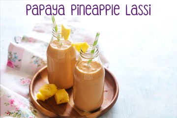 Pappaya Pineapple Lassi - Healthy Food Recipes for Kids